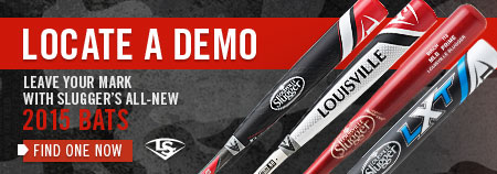 LOCATE A DEMO Leave Your Mark With Slugger's All-New 2015 Bats