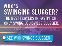 WHO'S SWINGING SLUGGER? The Best Players In Fastpich Only Swing Louisville Slugger